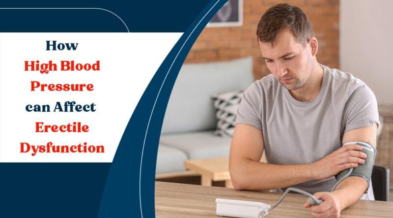 High Blood Pressure, Blood Pressure, ED, Erectile Dysfunction, Hypertension, Impotence, Male Impotence, High Blood Pressure can Affect erectile Dysfunction